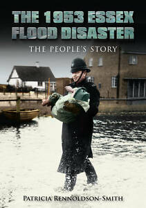 The 1953 Essex Flood Disaster: The People's Story by Patricia Rennoldson...