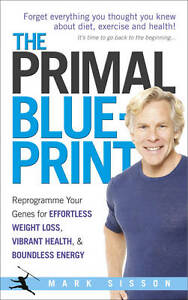 The primal blueprint mark sisson 9780091947835 reprogramme your image is loading the primal blueprint mark sisson 9780091947835 reprogramme your malvernweather Images