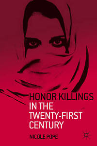 Honor Killings in the Twenty-First Century, Pope, Nicole, New Book
