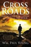 Cross Roads, Wm. Paul Young, 145551604X