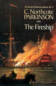 The Fireship (Richard Delancey Novels), By Parkinson, C. Northcote,in Used but A