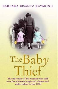 The Baby Thief: Neglected Children Geogia Tann Barbara Bisantz Raymond Paperback