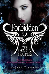 The Demon Trappers: Forbidden, Jana Oliver, New Book