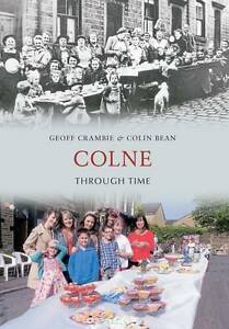 Colne-Through-Time-Colin-Bean-Geoff-Crambie-New-Book
