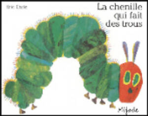 BRAND-NEW-LA-CHENILLE-QUI-FAIT-DES-TROUS-by-ERIC-CARLE-French-ed