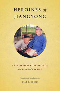Heroines of Jiangyong, Wilt L. Idema