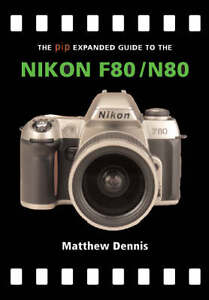 Matthew-Dennis-Nikon-F80-N80-The-Expanded-Guide-Book