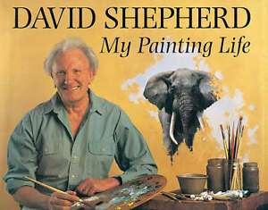 David-Sheherd-My-Painting-Life-by-David-Shepherd-Hardback-2002
