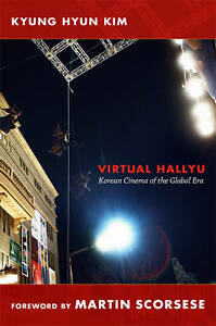 Virtual Hallyu: Korean Cinema of the Global Era by Kyung Hyun Kim (Paperback,...