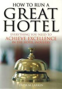 How-to-Run-a-Great-Hotel-Enda-M-Larkin-NEW-BOOK