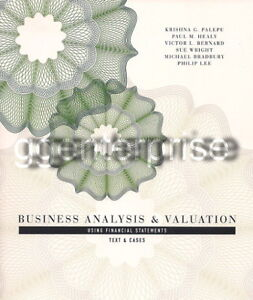 Business Analysis and Valuation Using Financial Statements Krishna G Palepu NEW