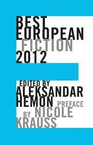 Best European Fiction: 2012 by Nicole Krauss (Paperback, 2011)