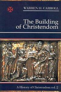Building of Christendom by Warren H. Car...