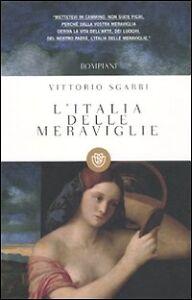 L-039-Italia-delle-meraviglie-VITTORIO-SGARBI-BOMPIANI-EDITORE-LIBRI-9788845267963