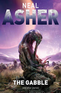 The Gabble - and Other Stories by Neal Asher (Paperback, 2011)