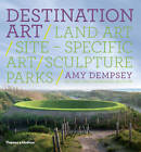 Destination Art: Land Art /site-specific Art /sculpture Parks by Amy Dempsey (Paperback, 2011)