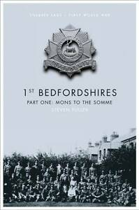 1st Bedfordshires: Mons to the Somme: Pt. 1: by Fighting High Ltd (Hardback, 201