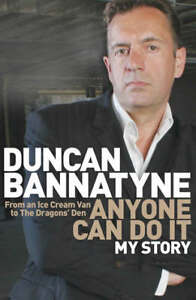 Anyone Can Do It: My Story, Duncan Bannatyne | Hardcover Book | Good | 978075287