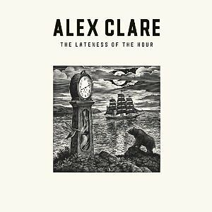 ALEX-CLARE-THE-LATENESS-OF-THE-HOUR-CD
