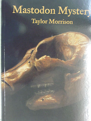 Mastodon Mystery By Taylor Morrison  2006  Paperback