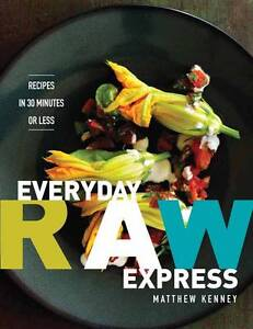 Everyday Raw Express: Recipes in 30 Minutes or Less, Very Good Condition Book, K