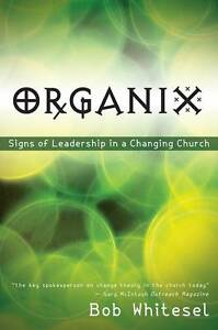 Organix: Signs of Leadership in a Changing Church by Bob Whitesel (Paperback,...