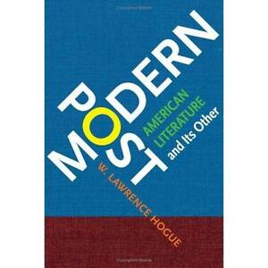 Postmodern American Literature and Its Other, W.Lawrence Hogue