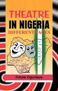 NEW Theatre in Nigeria. Different Faces by Foluke Ogunleye
