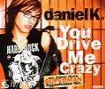 Daniel-K-You-Drive-Me-Crazy
