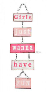 Retro Chic Girls Just Wanna Have Fun Hanging Metal Sign Linked Wall Plaques