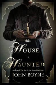 Boyne, John, This House is Haunted, Very Good Book