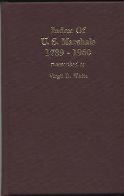 Index Of Us Marshalls 1789-1960 V. White 1st Ed Hc