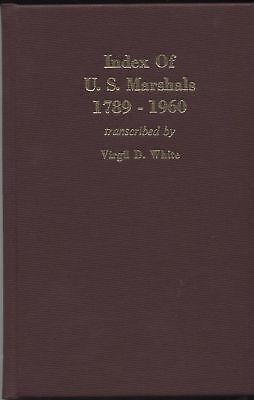 Index Of Us Marshalls 1789-1960 V. White 1st Ed Hc