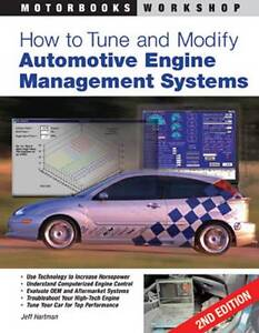 How to Tune and Modify Automotive Engine Management Systems, Jeff Hartman