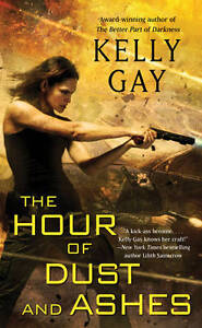 The-Hour-of-Dust-and-Ashes-by-Kelly-Gay-Paperback-2011