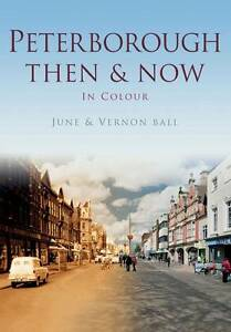 Peterborough Then & Now (Then & Now (History Press)), Bull, Vernon, Bull, June,