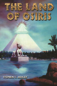 NEW The Land of Osiris by Stephen S. Mehler