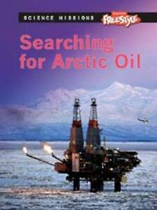 Searching for Arctic Oil (Science Missions), New, Meshbesher, Wendy, Hartman, Ev