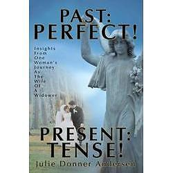 NEW Past: Perfect! Present: Tense!: Insights from One W