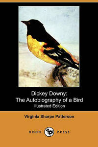 Dickey Downy: The Autobiography of a Bird (Illustrated Edition) (Dodo Press)