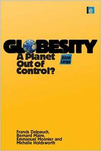 Globesity-A-Planet-Out-of-Control-Holdsworth-Michelle-Monnier-Emmanuel-Ma