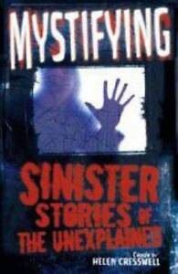 Mystifying: Sinister Stories of the Unexplained, Helen Cresswell, New Book