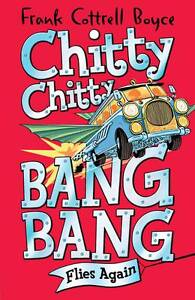 Chitty-Chitty-Bang-Bang-Flies-Again-Frank-Cottrell-Boyce-Excellent-Book