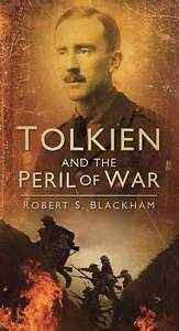 Tolkien-and-the-Peril-of-War-by-Robert-S-Blackham