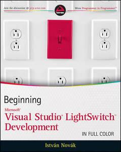 Beginning Microsoft Visual Studio LightSwitch Development by Dr. Istvan Novak...