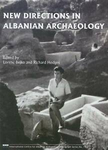 Lorenc Bejko-New Directions In Albanian Archaeol  BOOK NEW