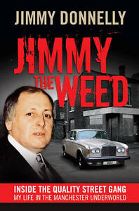 Jimmy The Weed: Inside the Quality Street Gang: My Life in the Manchester...