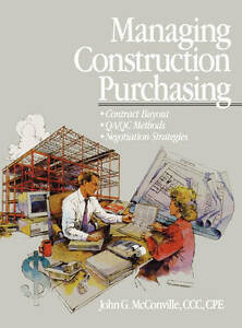 Managing Construction Purchasing, John G. McConville CCC, CPE