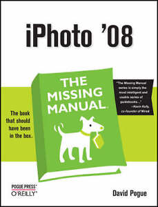 iPhoto '08 the Missing Manual by David P...