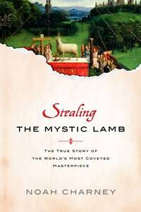 Stealing the Mystic Lamb: The True Story of the World's Most Coveted...